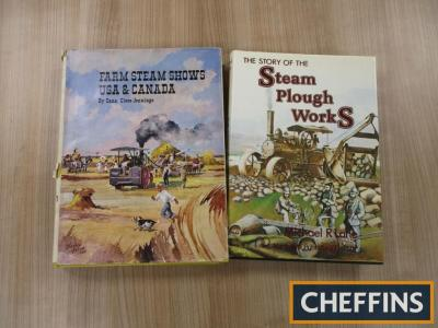 The Story of the Steam Plough Works by Michael R Lane, together with Farm Steam Shows USA and Canada by Dana Close Jennings